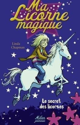 Ma Licorne Magique Tome 1 Le Secret Des Licornes Livre