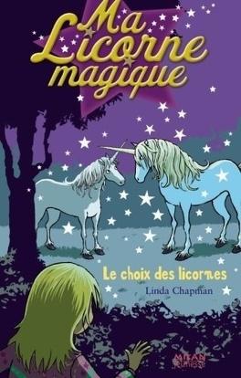Ma Licorne Magique Tome 9 Le Choix Des Licornes Livre