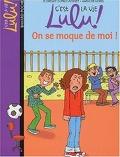 C'est la vie Lulu, On se moque de moi!