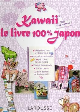 Couverture du livre : Kawaii le livre 100 % Japon
