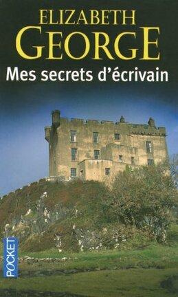 Couverture du livre : Mes secrets d'écrivain : Ecrire un roman, ça s'apprend !