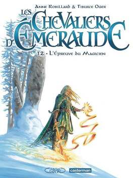Couverture du livre : Les Chevaliers d'Émeraude, tome 2 : L'épreuve du magicien (BD)