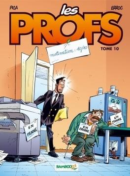 Couverture du livre : Les Profs, tome 10 : Motivation : 10/10