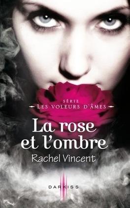 Couverture du livre : Les Voleurs d'âmes, Tome 4 : La Rose et l'Ombre