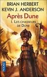 Après Dune, Tome 1 : Les chasseurs de Dune