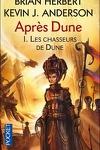 couverture Après Dune, Tome 1 : Les chasseurs de Dune