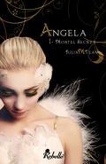 Angela, tome 1 : Mortel Secret