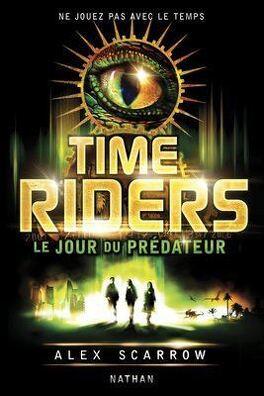 Couverture du livre : Time Riders, Tome 2 : Le Jour du prédateur