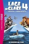 couverture L'Âge de Glace 4 - Le roman du film