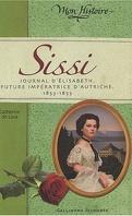Sissi : Journal d'Elisabeth, future impératrice d'Autriche, 1853-1855