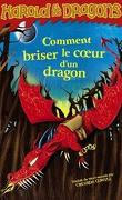 Harold et les Dragons, Tome 8 : Comment briser le coeur d'un dragon ?