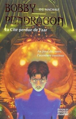 Couverture du livre : Bobby Pendragon, tome 2 : La cité perdue de Faar