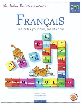Francais Cm1 Cycle 3 Des Outils Pour Dire Lire Et Ecrire