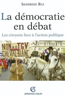 Couverture du livre : La démocratie en débat : les citoyens face à l'action publique