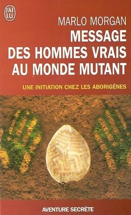 Couverture du livre : Message des hommes vrais au monde mutant : une initiation chez les aborigènes
