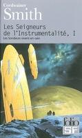 Les Seigneurs de l'instrumentalité, tome 1/4 : Les Sondeurs vivent en vain