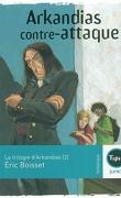 La trilogie d'Arkandias, tome 2 : Arkandias contre-attaque