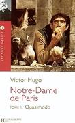 Notre-Dame de Paris, tome 1 : Quasimodo
