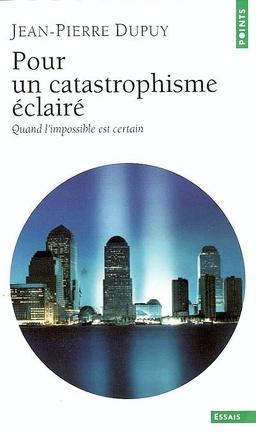 Couverture du livre : Pour un catastrophisme éclairé : quand l'impossible est certain