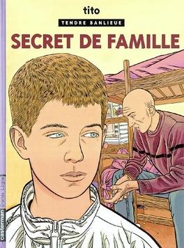 Couverture du livre : Tendre banlieue, Tome 16 : Secret de famille