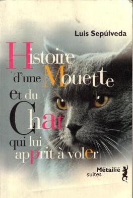 Couverture du livre : Histoire d'une mouette et du chat qui lui apprit à voler
