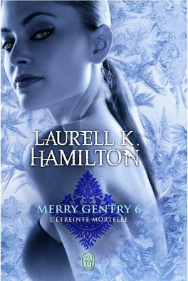Couverture du livre : Merry Gentry, Tome 6 : L'Étreinte mortelle