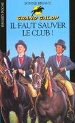 Grand Galop, tome 2 : Il faut sauver le club