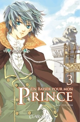 Couverture du livre : Un baiser pour mon prince, Tome 3