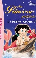 Ma Princesse préférée, tome 9 : La Petite Sirène 2