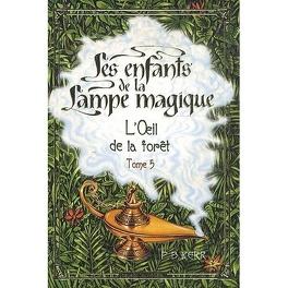 Couverture du livre : Les enfants de la Lampe magique, Tome 5 : L'Oeil de la forêt