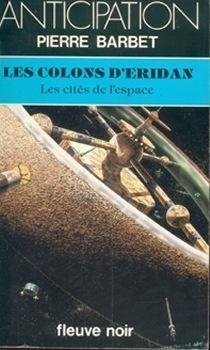 Couverture du livre : Les Cités de l'espace, tome 4 : Les Colons d'Eridan