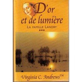 Couverture du livre : La famille Landry, tome 3 : D'or et de lumière
