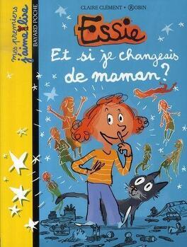 Couverture du livre : Essie : Et si je changeais de maman ?