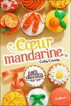 couverture Les Filles au chocolat, Tome 3 : Cœur mandarine
