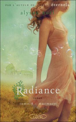 Couverture du livre : Radiance, Tome 4 : Murmure