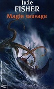 L'Or du fou, Tome 2 : Magie sauvage
