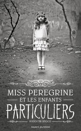 Couverture du livre : Miss Peregrine et les enfants particuliers