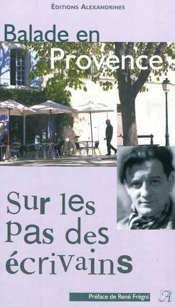 Couverture du livre : Balade en Provence Sur les pas des écrivains