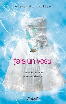 Couverture du livre : Fais un voeu, Tome 1 : Une robe magique pour tout changer