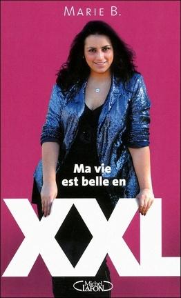 Ma Vie Est Belle En Xxl Livre De Marie Baux
