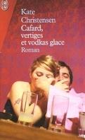 Cafard, vertiges & vodkas glace