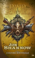 Jon Shannow, tome 2 : L'ultime Sentinelle