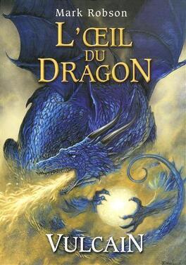 Couverture du livre : L'oeil du dragon, Tome 1 : Vulcain