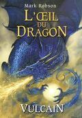 L'oeil du dragon, Tome 1 : Vulcain