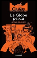 Tome 7 ,Le Cratère: Le globe perdu