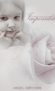 Le fruit d'un amour impossible, tome 1