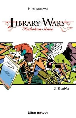 Couverture du livre : Library Wars, Tome 2 : Troubles