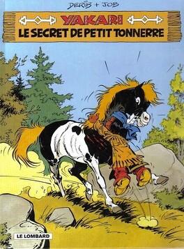 Couverture du livre : Yakari, tome 6 : Le Secret de Petit Tonnerre