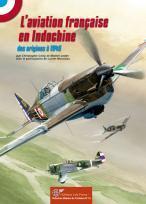 Couverture du livre : L'Aviation Française en Indochine. 1910-1945