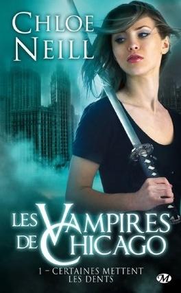 Couverture du livre : Les Vampires de Chicago, Tome 1 : Certaines mettent les dents